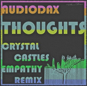 AudioDax – Thoughts (Crystal Castles Remix)