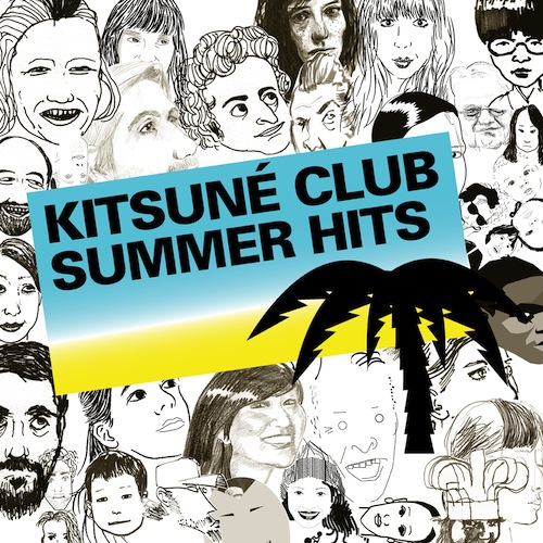 "Kitsuné is back: ""Club Summer Hits"" from Paris"