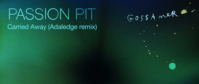 Remix: Passion Pit – Carried Away (Adaledge remix)