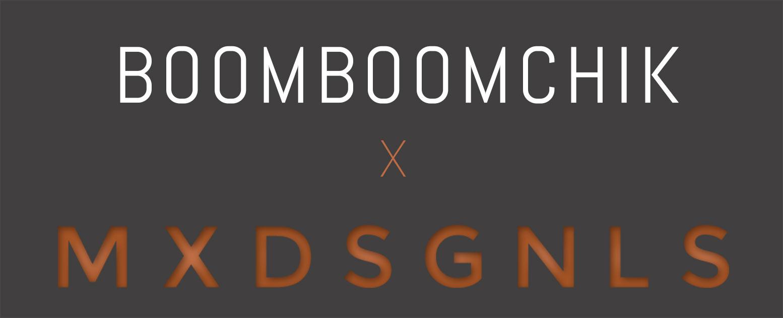 BoomBoomChik + MXD SGNLS
