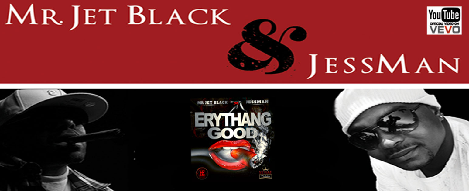 Single: Mr. Jet Black & Jessman – Erythang Good